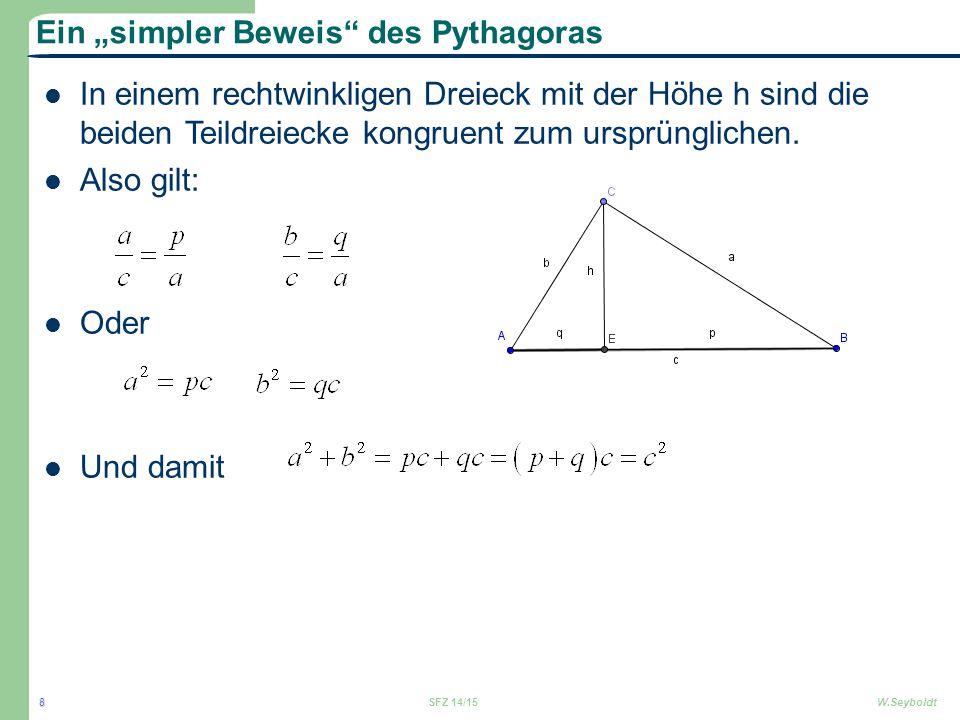"""Ein """"simpler Beweis"""" des Pythagoras In einem rechtwinkligen Dreieck mit der Höhe h sind die beiden Teildreiecke kongruent zum ursprünglichen. Also gil"""