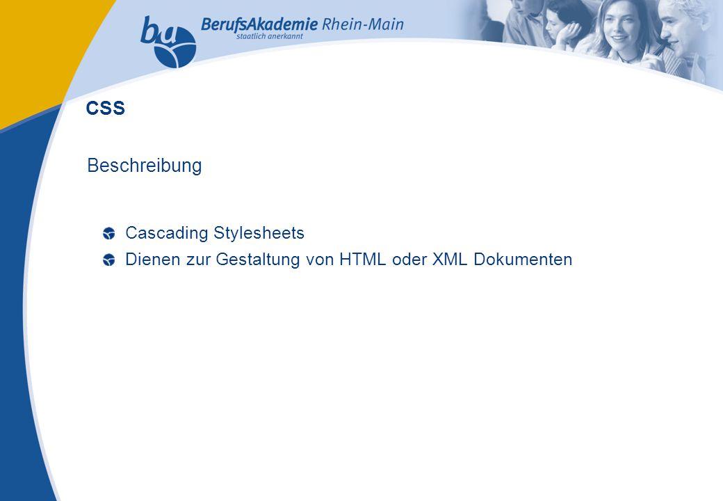 Externes Rechnungswesen Seite 14 Michael Schmitt, CFA Beschreibung Cascading Stylesheets Dienen zur Gestaltung von HTML oder XML Dokumenten CSS