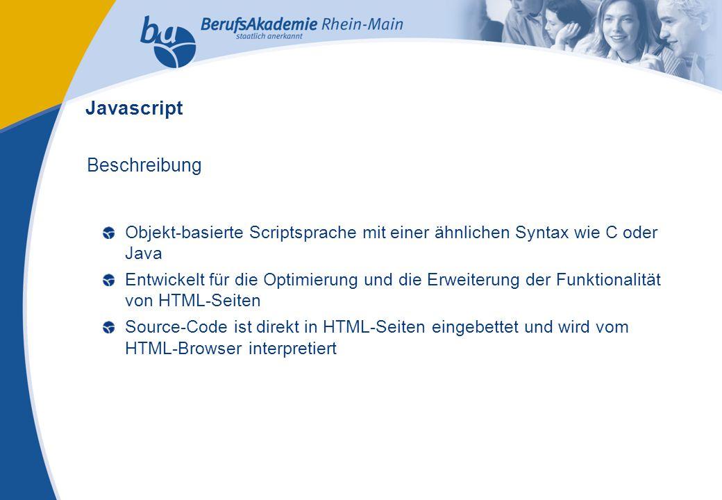 Externes Rechnungswesen Seite 17 Michael Schmitt, CFA Beschreibung Objekt-basierte Scriptsprache mit einer ähnlichen Syntax wie C oder Java Entwickelt für die Optimierung und die Erweiterung der Funktionalität von HTML-Seiten Source-Code ist direkt in HTML-Seiten eingebettet und wird vom HTML-Browser interpretiert Javascript