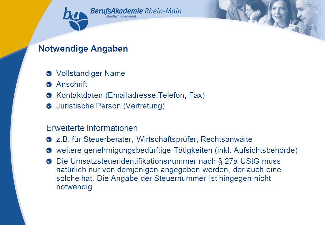Externes Rechnungswesen Seite 34 Michael Schmitt, CFA Vollständiger Name Anschrift Kontaktdaten (Emailadresse,Telefon, Fax) Juristische Person (Vertretung) Erweiterte Informationen z.B.