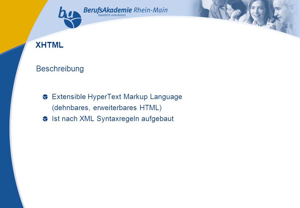 Externes Rechnungswesen Seite 8 Michael Schmitt, CFA Beschreibung Extensible HyperText Markup Language (dehnbares, erweiterbares HTML) Ist nach XML Syntaxregeln aufgebaut XHTML