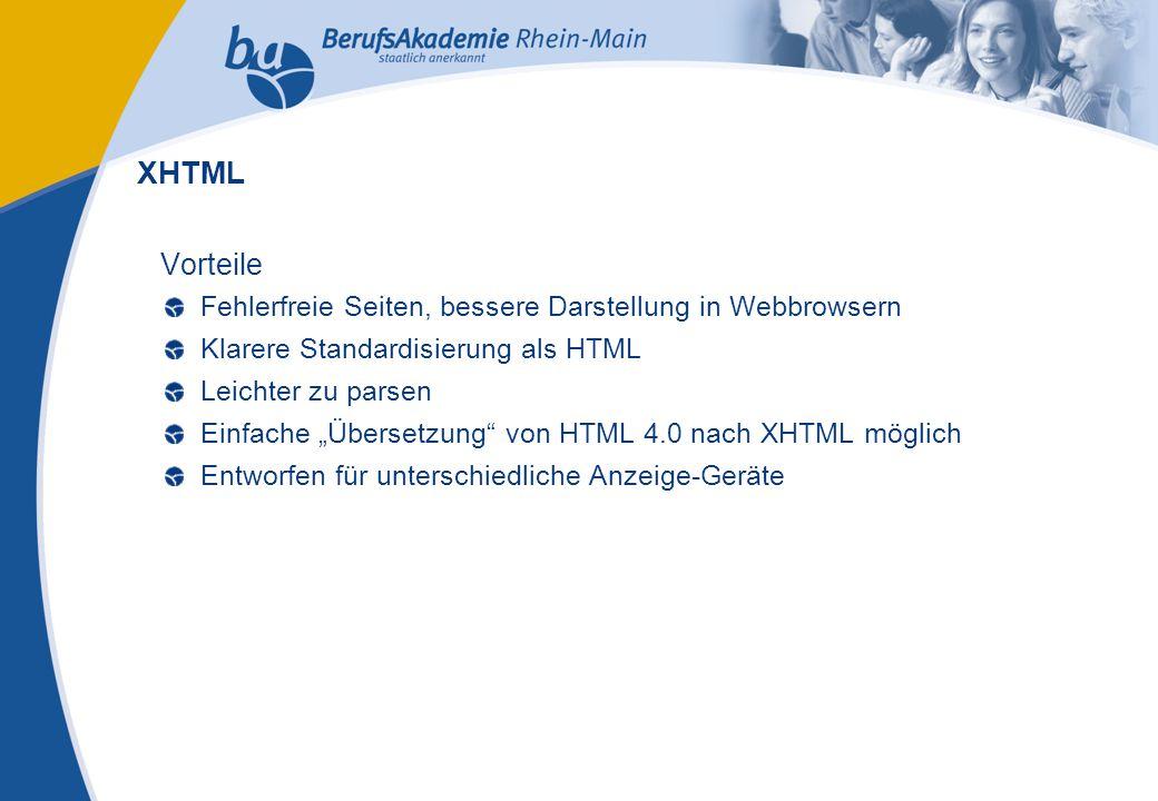 Externes Rechnungswesen Seite 10 Michael Schmitt, CFA Nachteile Aufwendige Programmierung (um fehlerfreien Code herzustellen) Nicht alle Browser können XHTML-Seiten richtig darstellen Wenig bekannt über die Entwickler XHTML