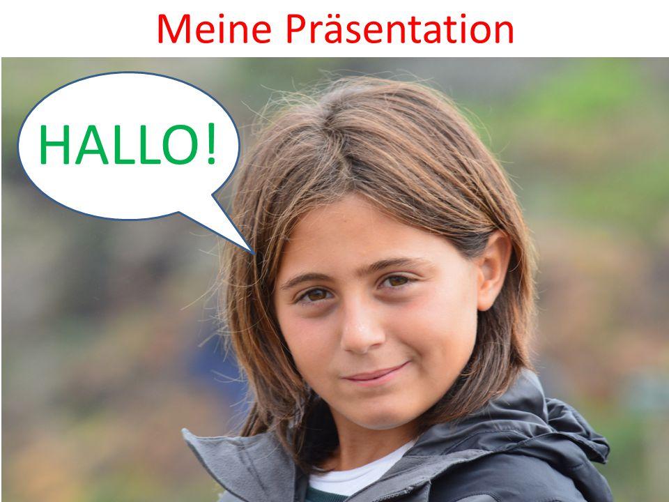 Meine Präsentation HALLO!