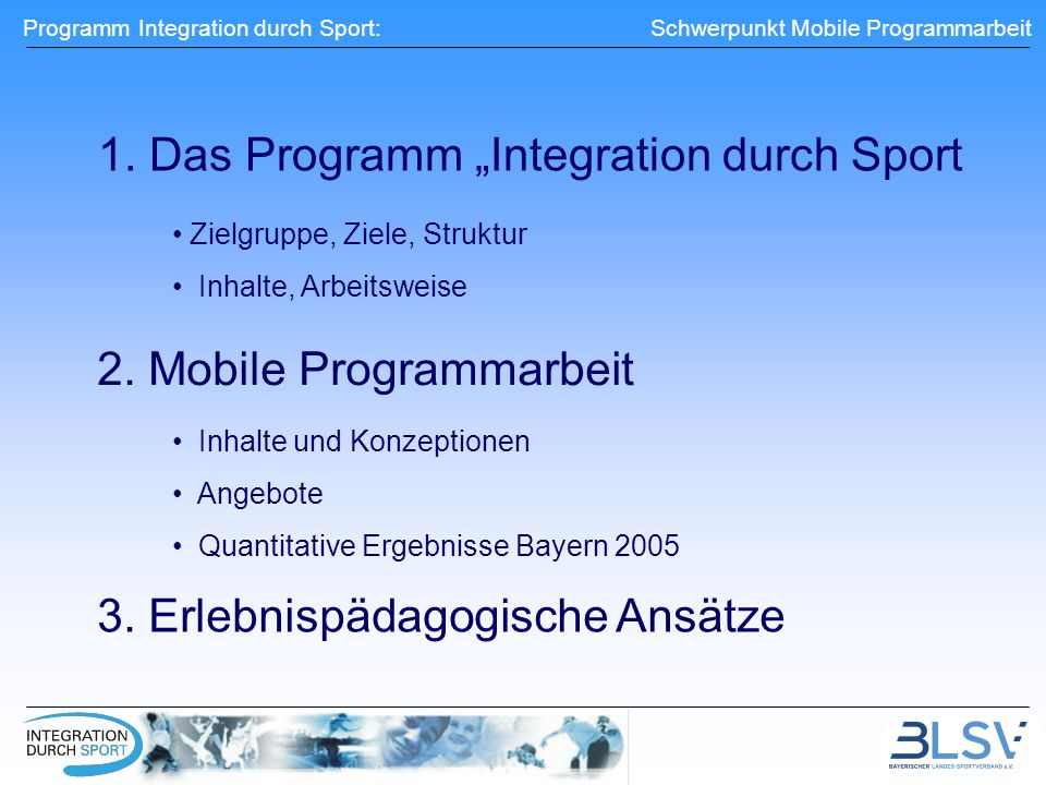 Programm Integration durch Sport: Schwerpunkt Mobile Programmarbeit 1.