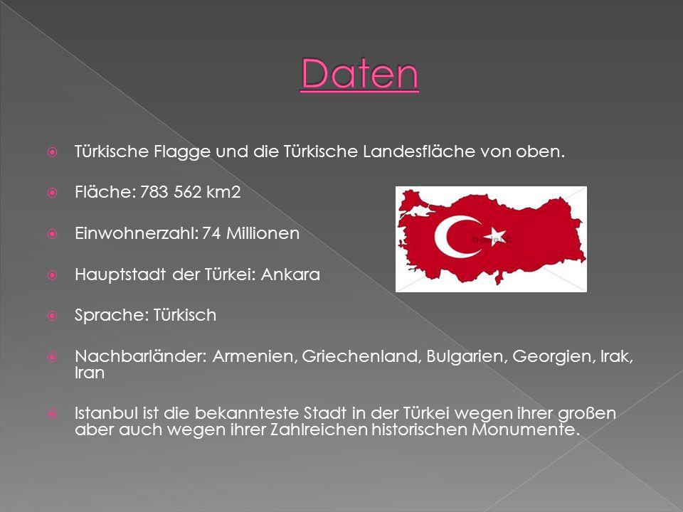 Türkische Flagge und die Türkische Landesfläche von oben.  Fläche: 783 562 km2  Einwohnerzahl: 74 Millionen  Hauptstadt der Türkei: Ankara  Spra