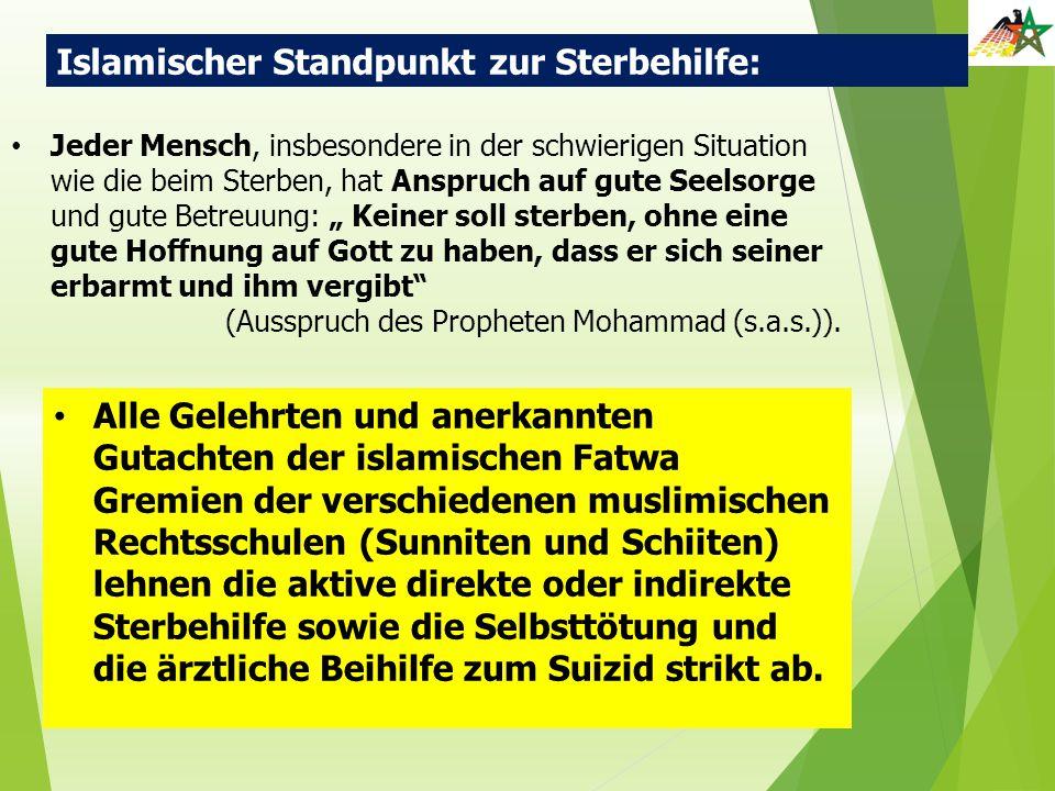 Islamischer Standpunkt zur Sterbehilfe: Jeder Mensch, insbesondere in der schwierigen Situation wie die beim Sterben, hat Anspruch auf gute Seelsorge