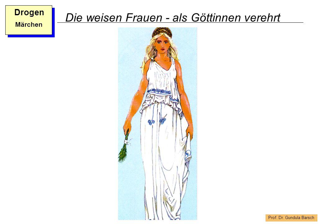 Prof. Dr. Gundula Barsch Drogen Märchen Die weisen Frauen - als Göttinnen verehrt
