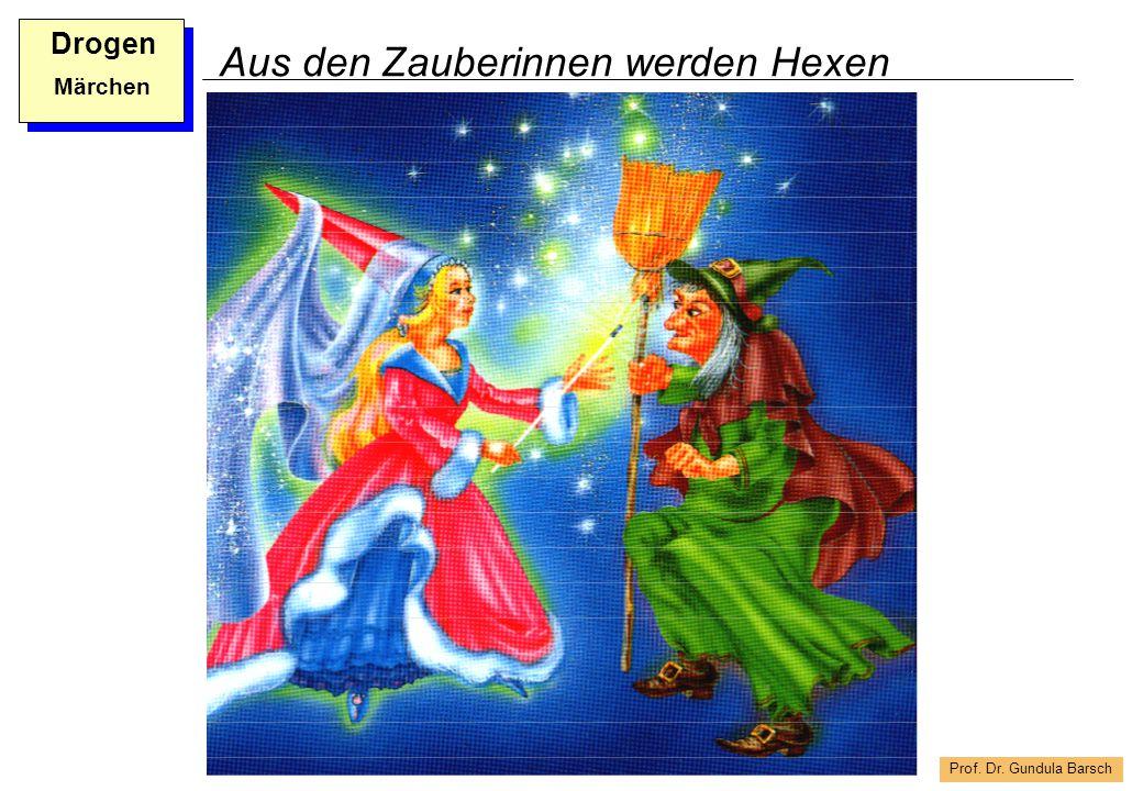 Prof. Dr. Gundula Barsch Drogen Märchen Aus den Zauberinnen werden Hexen