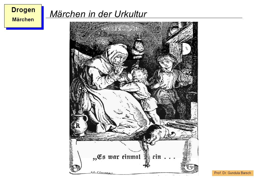 Prof. Dr. Gundula Barsch Drogen Märchen Märchen in der Urkultur