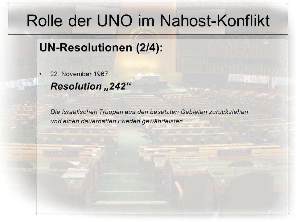 Rolle der UNO im Nahost-Konflikt UN-Resolutionen (2/4): 22.