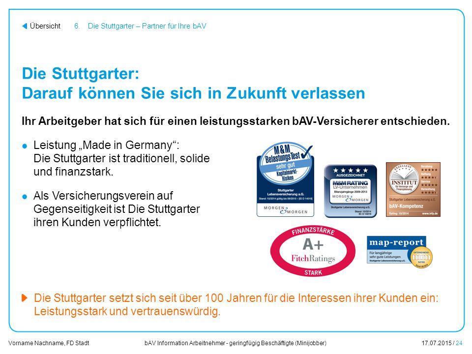 bAV Information Arbeitnehmer - geringfügig Beschäftigte (Minijobber)17.07.2015 / 24 Vorname Nachname, FD Stadt Übersicht Die Stuttgarter: Darauf könne