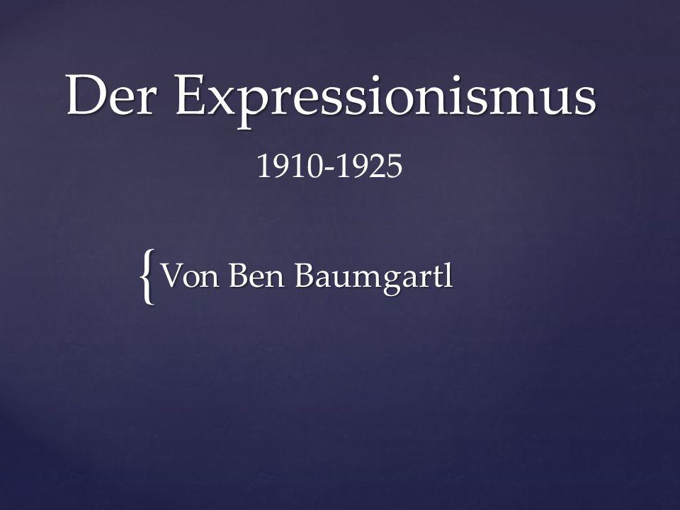 { Der Expressionismus Von Ben Baumgartl 1910-1925