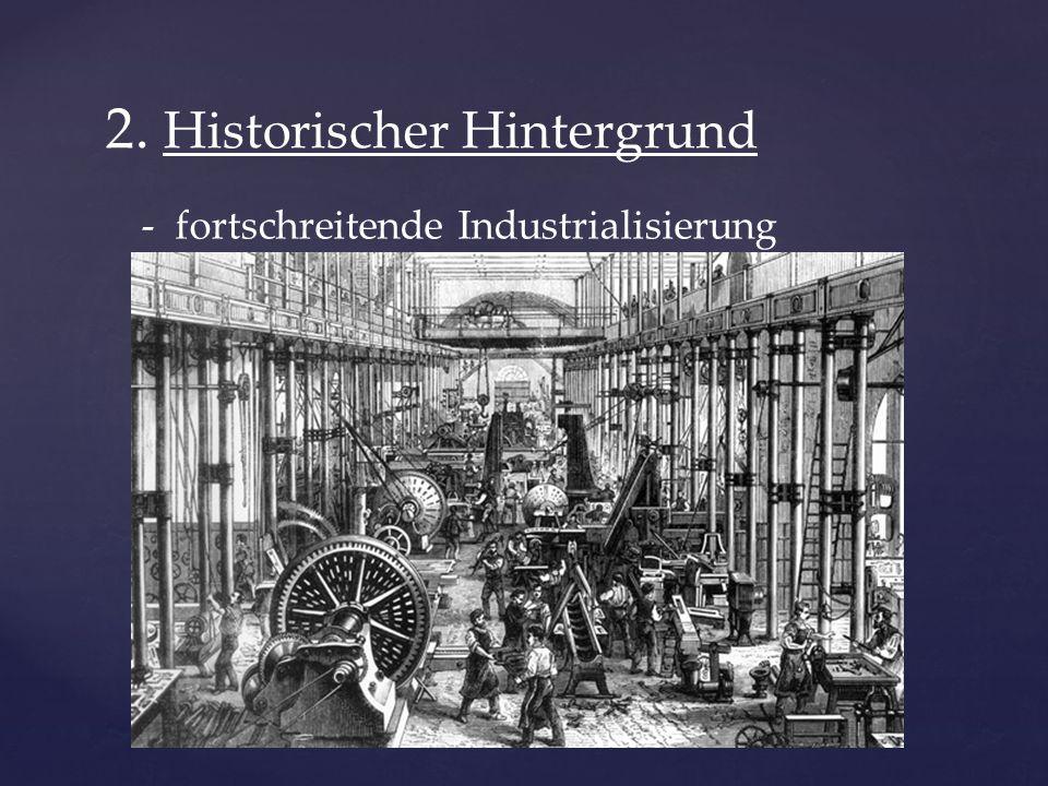 2. Historischer Hintergrund - fortschreitende Industrialisierung