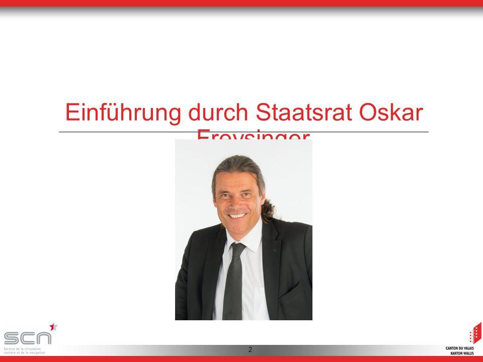 2 Einführung durch Staatsrat Oskar Freysinger