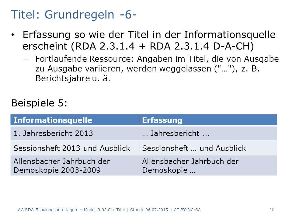 Titel: Grundregeln -6- Erfassung so wie der Titel in der Informationsquelle erscheint (RDA 2.3.1.4 + RDA 2.3.1.4 D-A-CH) Fortlaufende Ressource: Anga