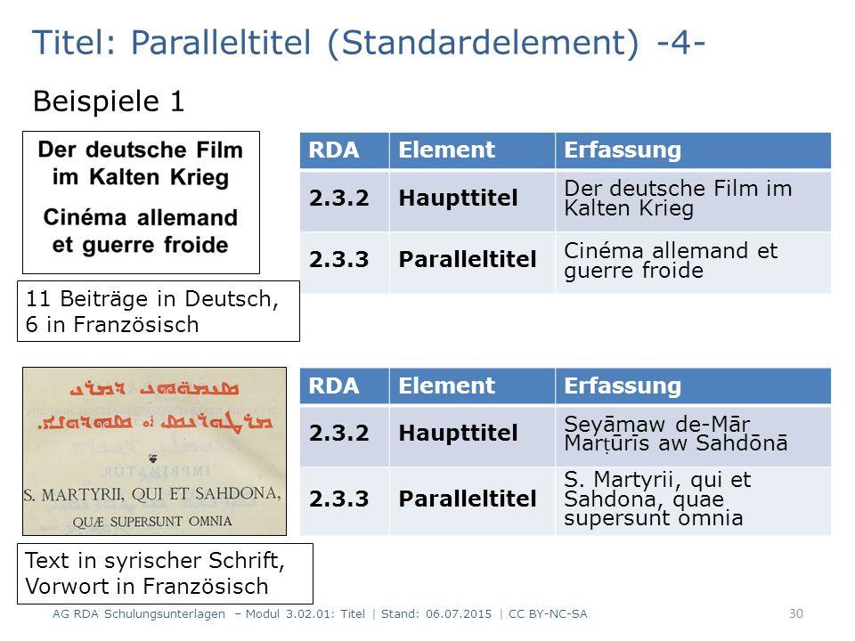 Titel: Paralleltitel (Standardelement) -4- Beispiele 1 RDAElementErfassung 2.3.2Haupttitel Der deutsche Film im Kalten Krieg 2.3.3Paralleltitel Cinéma
