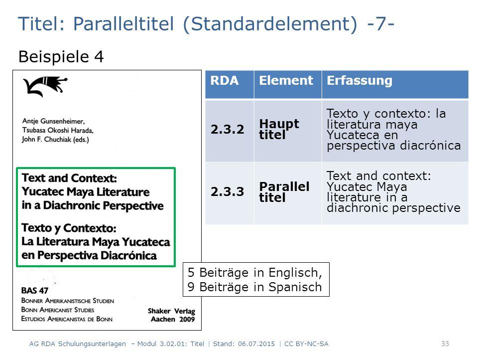 Titel: Paralleltitel (Standardelement) -7- Beispiele 4 RDAElementErfassung 2.3.2 Haupt titel Texto y contexto: la literatura maya Yucateca en perspect