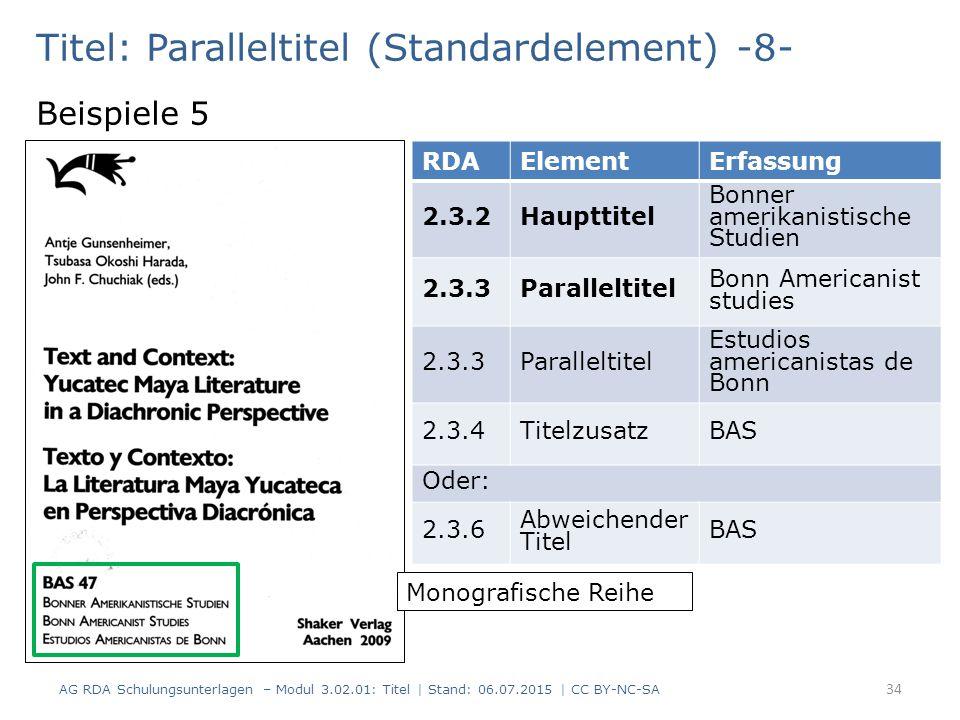 Titel: Paralleltitel (Standardelement) -8- Beispiele 5 RDAElementErfassung 2.3.2Haupttitel Bonner amerikanistische Studien 2.3.3Paralleltitel Bonn Ame