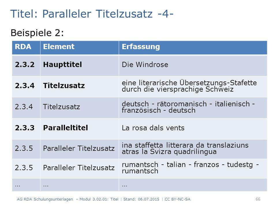 Titel: Paralleler Titelzusatz -4- Beispiele 2: RDAElementErfassung 2.3.2HaupttitelDie Windrose 2.3.4Titelzusatz eine literarische Übersetzungs-Stafett
