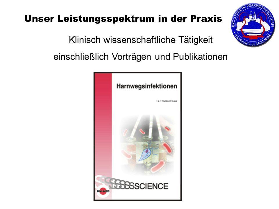 Unser Leistungsspektrum in der Praxis Klinisch wissenschaftliche Tätigkeit einschließlich Vorträgen und Publikationen
