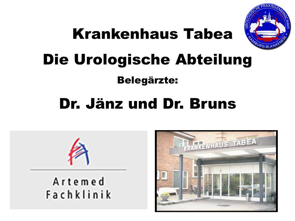 Krankenhaus Tabea Die Urologische Abteilung Belegärzte: Dr. Jänz und Dr. Bruns