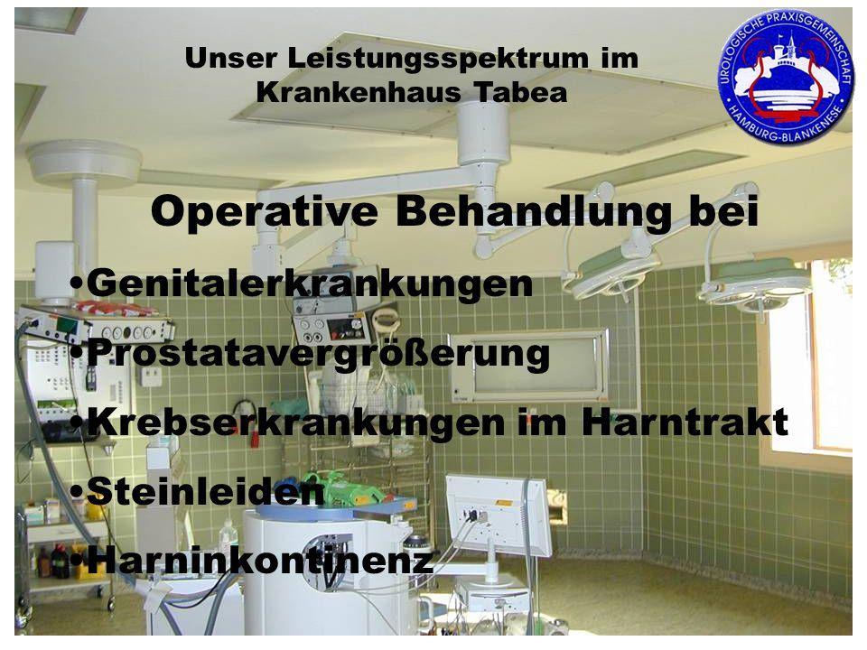 Unser Leistungsspektrum im Krankenhaus Tabea Operative Behandlung bei Genitalerkrankungen Prostatavergrößerung Krebserkrankungen im Harntrakt Steinleiden Harninkontinenz