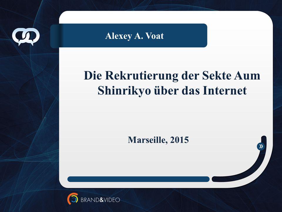 Alexey A. Voat Die Rekrutierung der Sekte Aum Shinrikyo über das Internet Marseille, 2015