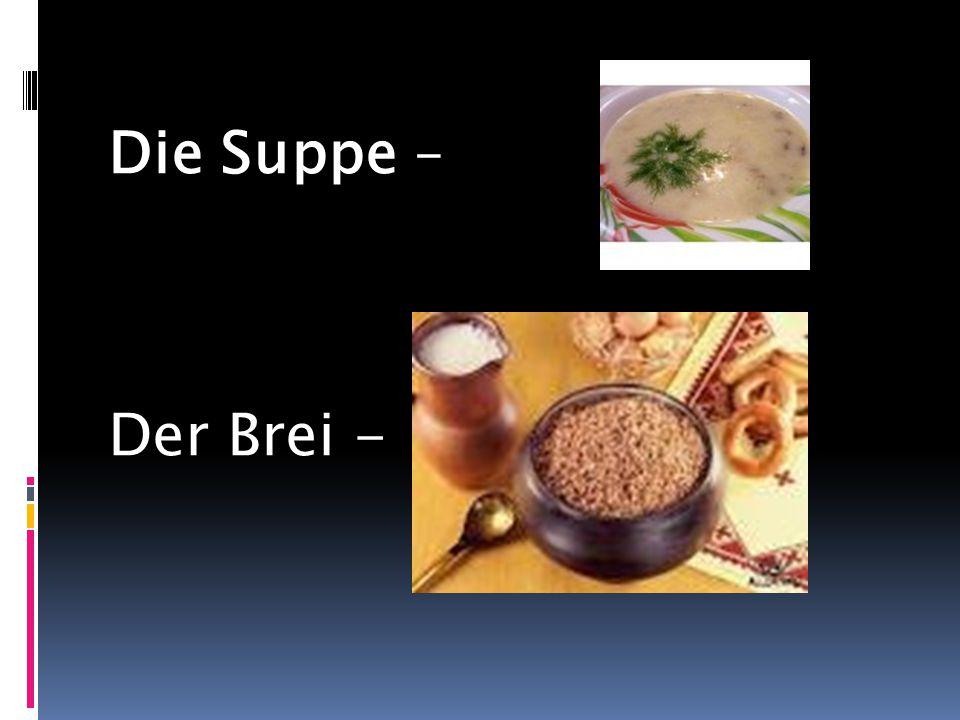 Die Suppe – Der Brei -