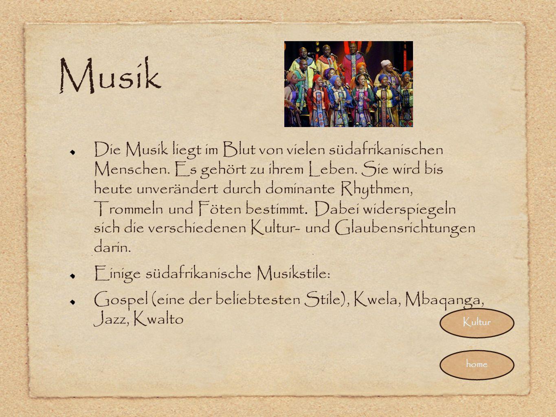 Musik Die Musik liegt im Blut von vielen südafrikanischen Menschen. Es gehört zu ihrem Leben. Sie wird bis heute unverändert durch dominante Rhythmen,