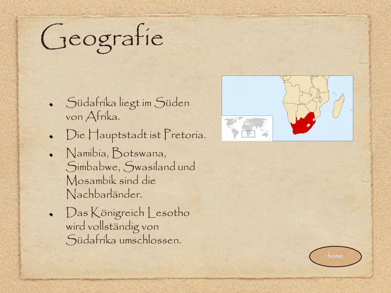Geografie Südafrika liegt im Süden von Afrika. Die Hauptstadt ist Pretoria. Namibia, Botswana, Simbabwe, Swasiland und Mosambik sind die Nachbarländer