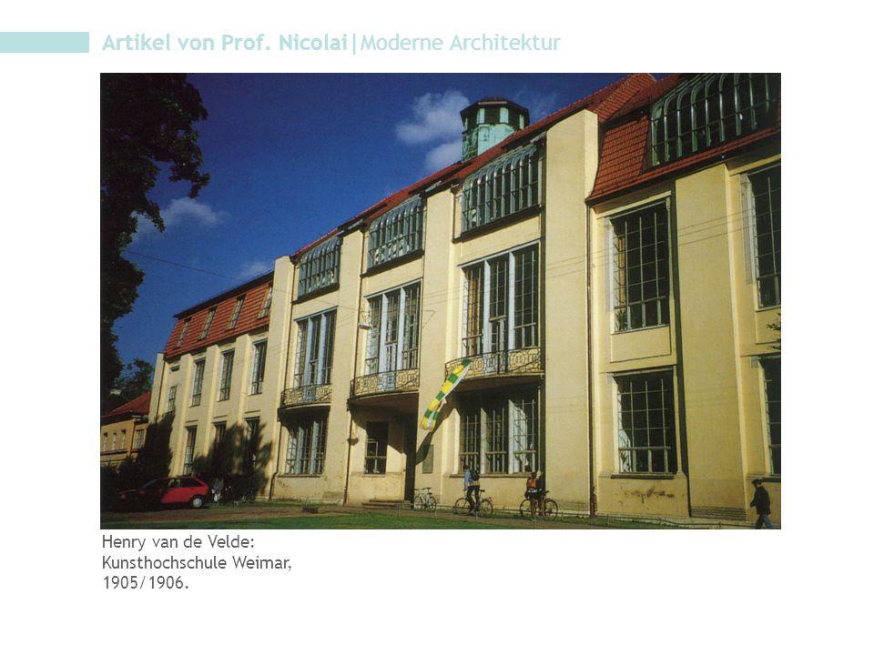 Artikel von Prof. Nicolai|Moderne Architektur Henry van de Velde: Kunsthochschule Weimar, 1905/1906.