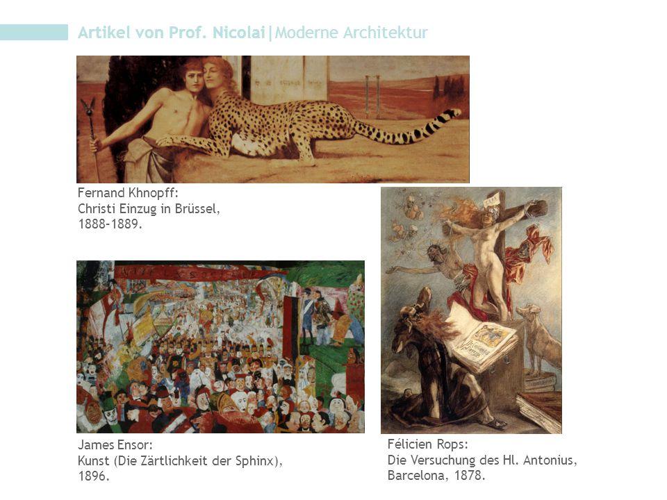 Artikel von Prof. Nicolai|Moderne Architektur Félicien Rops: Die Versuchung des Hl. Antonius, Barcelona, 1878. James Ensor: Kunst (Die Zärtlichkeit de