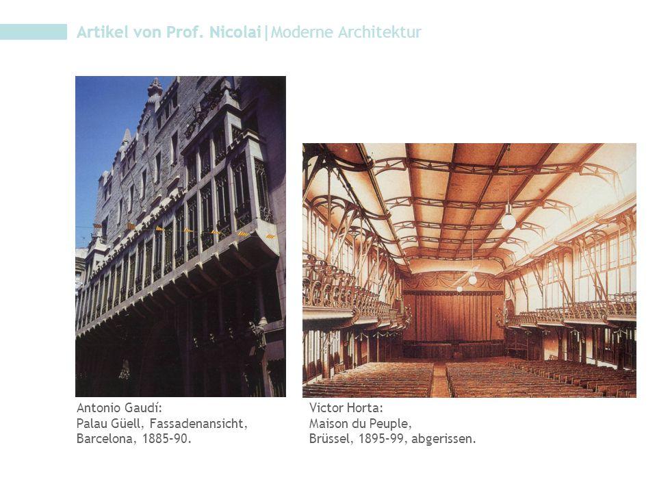 Artikel von Prof. Nicolai|Moderne Architektur Antonio Gaudí: Palau Güell, Fassadenansicht, Barcelona, 1885–90. Victor Horta: Maison du Peuple, Brüssel