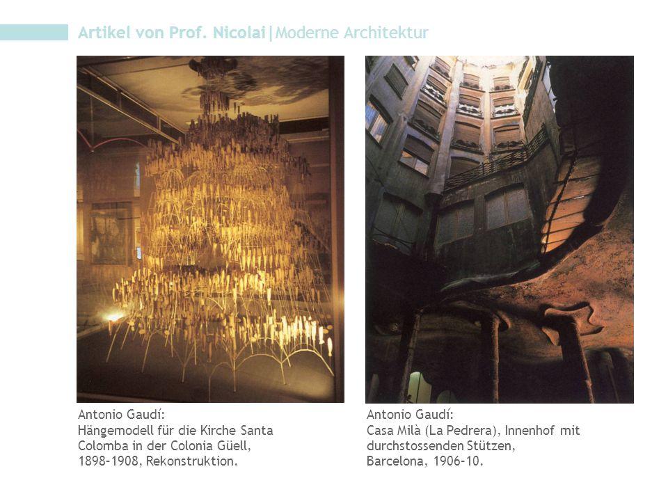 Artikel von Prof. Nicolai|Moderne Architektur Antonio Gaudí: Hängemodell für die Kirche Santa Colomba in der Colonia Güell, 1898–1908, Rekonstruktion.