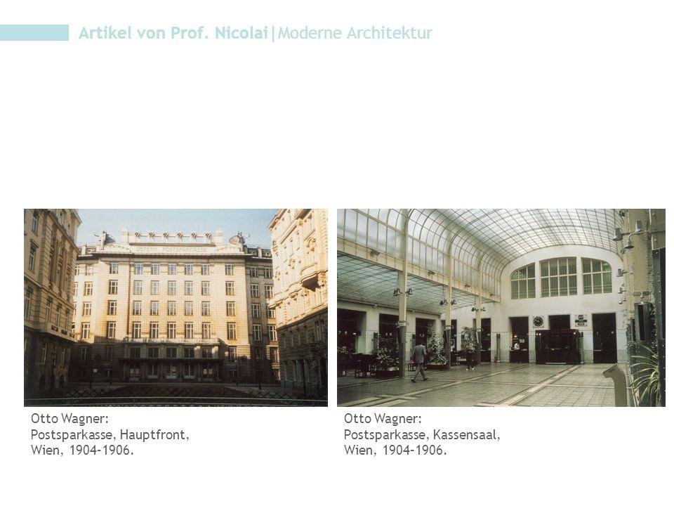 Artikel von Prof. Nicolai|Moderne Architektur Otto Wagner: Postsparkasse, Hauptfront, Wien, 1904–1906. Otto Wagner: Postsparkasse, Kassensaal, Wien, 1