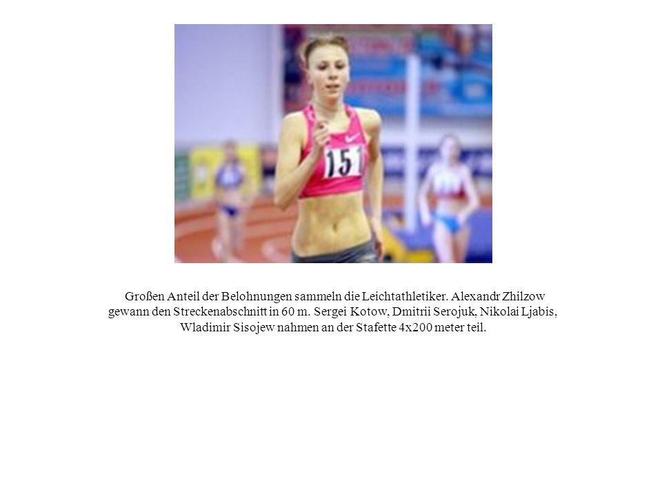 Großen Anteil der Belohnungen sammeln die Leichtathletiker. Alexandr Zhilzow gewann den Streckenabschnitt in 60 m. Sergei Kotow, Dmitrii Serojuk, Niko