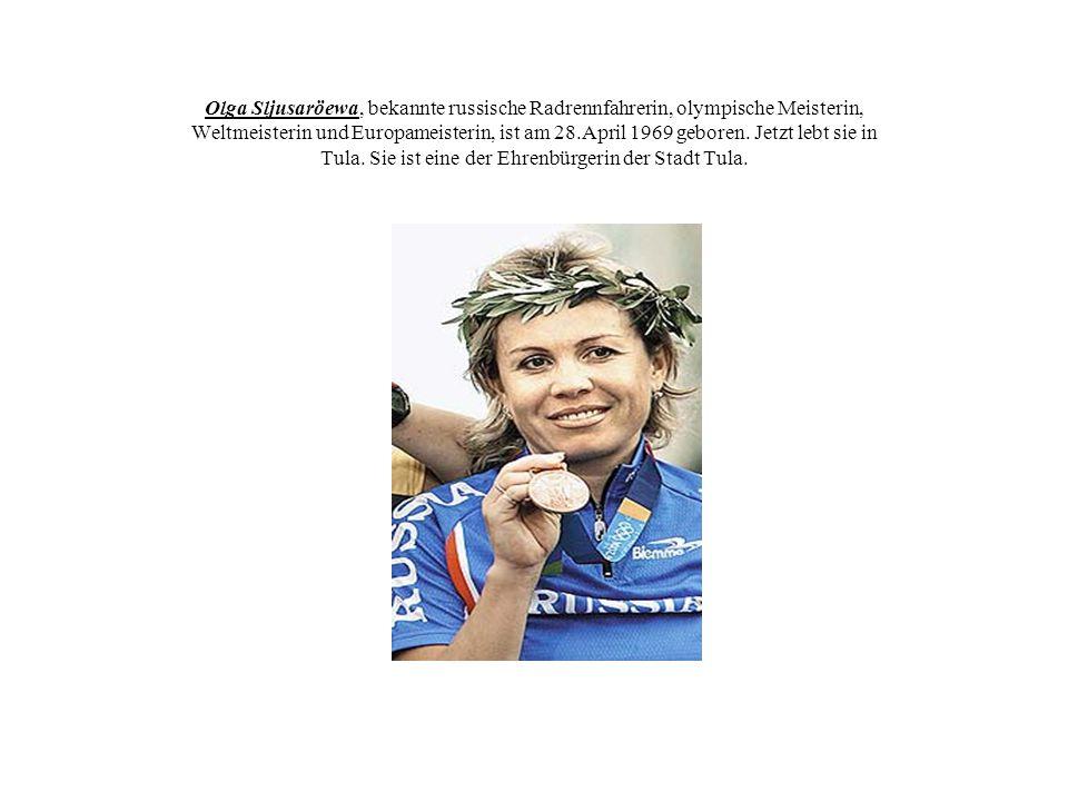 Olga Sljusaröewa, bekannte russische Radrennfahrerin, olympische Meisterin, Weltmeisterin und Europameisterin, ist am 28.April 1969 geboren. Jetzt leb