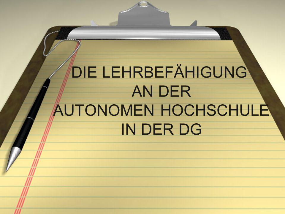 DIE LEHRBEFÄHIGUNG AN DER AUTONOMEN HOCHSCHULE IN DER DG