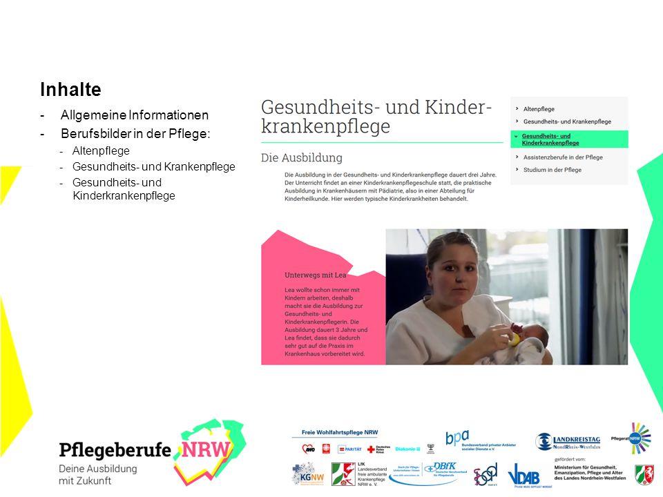 Inhalte -Allgemeine Informationen -Berufsbilder in der Pflege: -Altenpflege -Gesundheits- und Krankenpflege -Gesundheits- und Kinderkrankenpflege