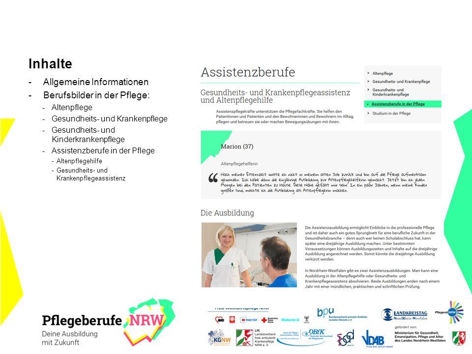 Inhalte -Allgemeine Informationen -Berufsbilder in der Pflege: -Altenpflege -Gesundheits- und Krankenpflege -Gesundheits- und Kinderkrankenpflege -Ass