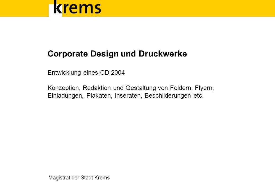 Corporate Design und Druckwerke Entwicklung eines CD 2004 Konzeption, Redaktion und Gestaltung von Foldern, Flyern, Einladungen, Plakaten, Inseraten,