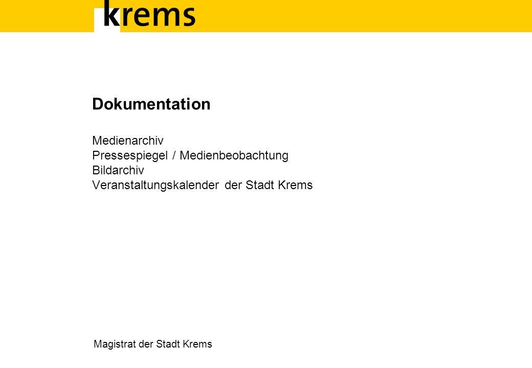 Dokumentation Medienarchiv Pressespiegel / Medienbeobachtung Bildarchiv Veranstaltungskalender der Stadt Krems Magistrat der Stadt Krems