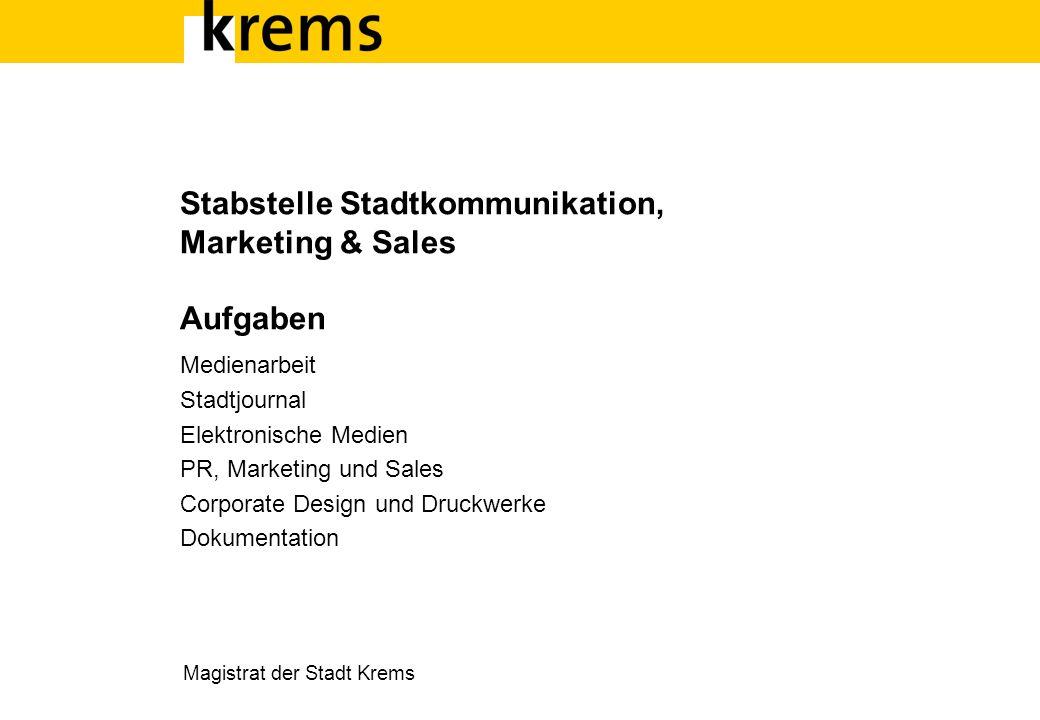 Stabstelle Stadtkommunikation, Marketing & Sales Aufgaben Medienarbeit Stadtjournal Elektronische Medien PR, Marketing und Sales Corporate Design und