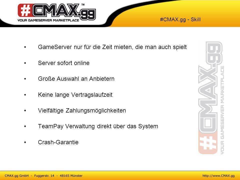 GameServer nur für die Zeit mieten, die man auch spielt Server sofort online Große Auswahl an Anbietern Keine lange Vertragslaufzeit Vielfältige Zahlu