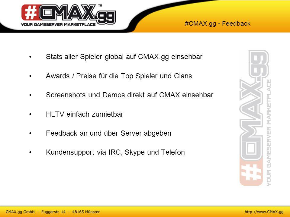 #CMAX.gg - AntiCheat Globale Banliste Eigenes AntiCheat Tool, welches in der ClanBase FI Pflicht ist Ständige Updates aller Server Einsicht von online Screenshots von Cheatern Markierung auf der Website