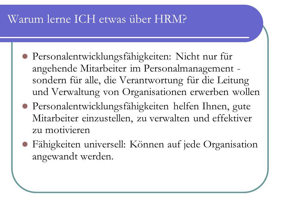 Warum lerne ICH etwas über HRM? Personalentwicklungsfähigkeiten: Nicht nur für angehende Mitarbeiter im Personalmanagement - sondern für alle, die Ver