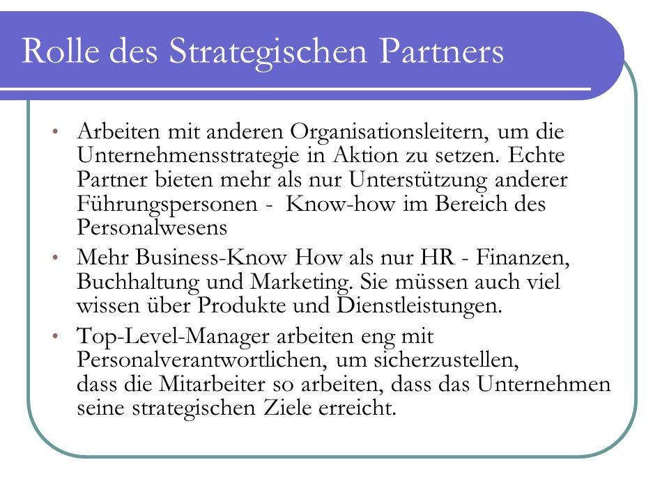 Rolle des Strategischen Partners Arbeiten mit anderen Organisationsleitern, um die Unternehmensstrategie in Aktion zu setzen. Echte Partner bieten meh