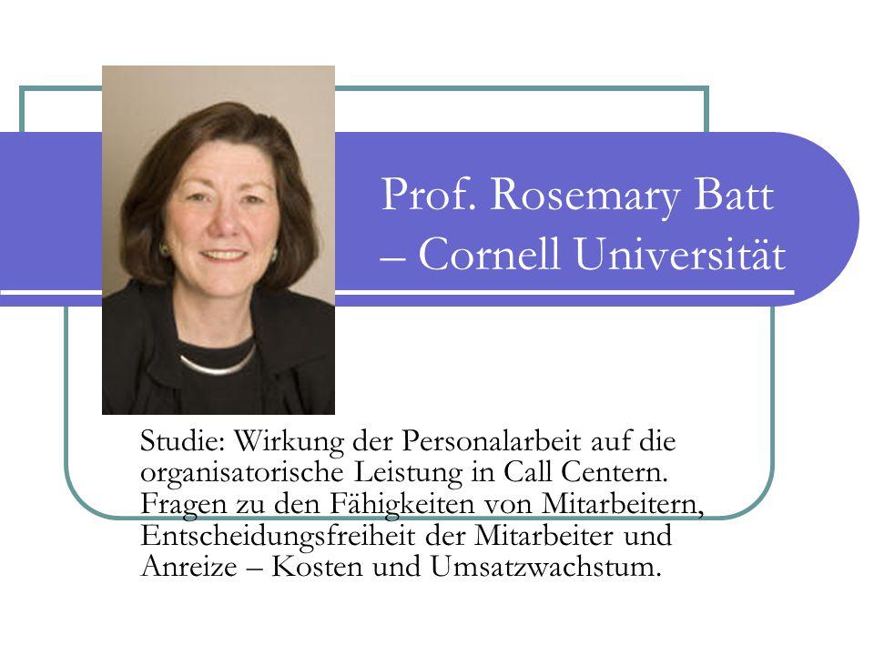 Prof. Rosemary Batt – Cornell Universität Studie: Wirkung der Personalarbeit auf die organisatorische Leistung in Call Centern. Fragen zu den Fähigkei