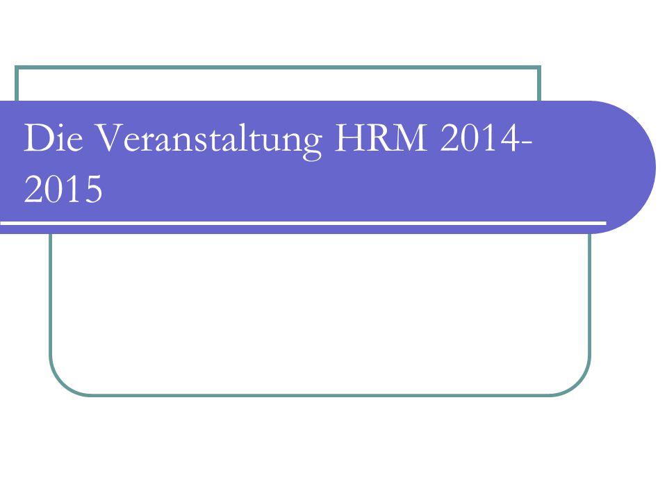 Die Veranstaltung HRM 2014- 2015