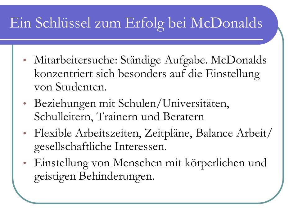 Ein Schlüssel zum Erfolg bei McDonalds Mitarbeitersuche: Ständige Aufgabe. McDonalds konzentriert sich besonders auf die Einstellung von Studenten. Be